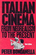 Italian Cinema From Neorealism To 3rd Edition