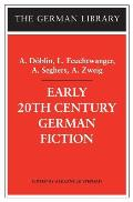 Early 20th Century German Fiction: A. Doblin, L. Feuchtwanger, A. Seghers, A. Zweig