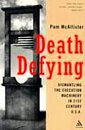 Death Defying Dismantling The Execution