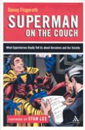 Superman On The Couch: What Superheroes Really Tell Us About Ourselves & Our Society by Danny Fingeroth