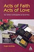 Acts of Faith, Acts of Love: Gay Catholic Autobiographies as Sacred Texts
