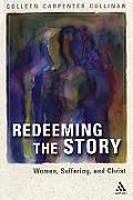 Redeeming the Story: Women, Suffering, and Christ