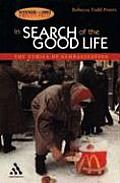 In Search of the Good Life The Ethics of Globalization