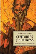 Centuries of Holiness: Ancient Spirituality for a Postmodern Age