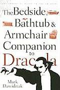 The Bedside, Bathtub, and Armchair Companion to Dracula