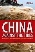 China Against the Tides, 3rd Ed.: Restructuring Through Revolution, Radicalism and Reform