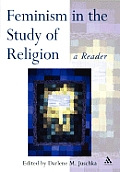 Feminism in the Study of Religeon: A Reader