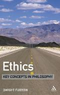 Ethics (Key Concepts in Philosophy)