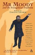 Mr. Moody and the Evangelical Tradition (Continuum Icons)