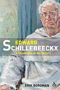 Edward Schillebeeckx: A Theologian in History: (1914-1965)