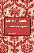 Kierkegaard: A Guide for the Perplexed