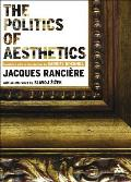 Politics of Aesthetics The Distribution of the Sensible
