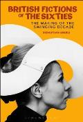 British Fiction in the Sixties: The Making of the Swinging Decade (Continuum Literary Studies)