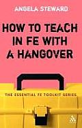 How to Teach in FE with a Hangover