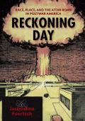 Reckoning Day: Race, Place, and the Atom Bomb in Postwar America