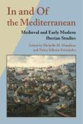 In and of the Mediterranean: Medieval and Early Modern Iberian Studies (Hispanic Issues)