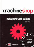Machine Shop Operations & Setups 4TH Edition