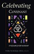 Celebrating Covenant A Resource for Worship