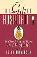 The Gift of Hospitality: In Church, in the Home, in All of Life