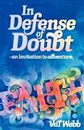 In Defense of Doubt An Invitation to Adventure