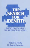 The Search for Identity: Disciples of Christ--The Restructure Years (1960-1985)