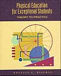 Physical Education for Exceptional Students: Theory to Practice