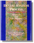Dental Hygiene Process : Diagnosis and Care Planning (95 Edition)