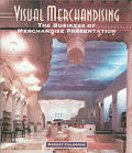 Visual Merchandising The Business of Merchandise Presentation
