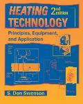 Heating Technology : Principles, Equipment, and Application (2ND 95 Edition)
