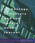 Technology, Computers and the Special Needs Learner