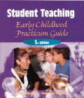 Student Teaching: Early Childhood Practicum Guide