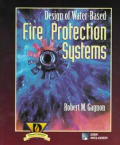 """Design of Water-based Fire Protection Systems / With 3.5"""""""" Disk (97 Edition)"""