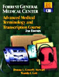 Forrest General Medical Center 2nd Edition Advanced Medical Terminology & Transcription Course