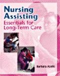 Nursing Assisting: Essentials of Long-Term Care