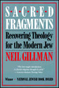 Sacred Fragments : Recovering Theology for the Modern Jew (90 Edition)