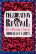 Celebration and Renewal: Rites of Passage in Judaism