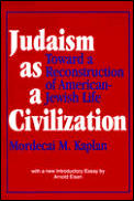 Judaism As a Civilization : Toward a Reconstruction of American-jewish Life - With New Introduction (94 Edition)