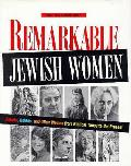 Remarkable Jewish Women: Rebels, Rabbis, & Other Jewish Women from Biblical Times to the Present