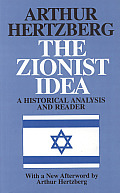 Zionist Idea : an Historical Analysis and Reader (97 Edition)