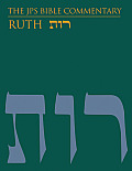 The JPS Bible Commentary: Ruth (JPS Bible Commentary)