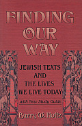 Finding Our Way Jewish Texts & the Lives We Lead Today