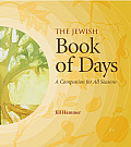 Jewish Book of Days A Companion for All Seasons