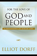 For the Love of God & People A Philosophy of Jewish Law