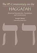 JPS Commentary on the Haggadah: Historical Introduction, Translation, and Commentary