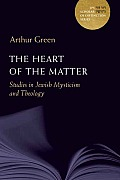 JPS Scholar of Distinction Book #10: The Heart of the Matter: Studies in Jewish Mysticism and Theology