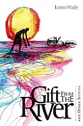 The Gift from the River: And Other Stories