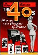 Forties When We Were Dreamers Of Dreams