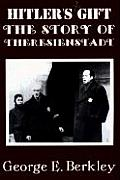 The Story of Theresienstadt: Hitler's Gift
