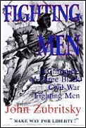 Fighting Men: A Chronicle of Three Black Civil War Soldiers