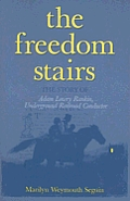 The Freedom Stairs: The Story of Adam Lowry Rankin, Underground Railroad Conductor